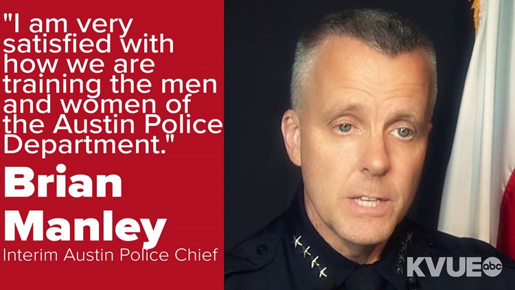 Interim Austin Police Chief Brian Manley denies allegations that the training academy is too aggressive.