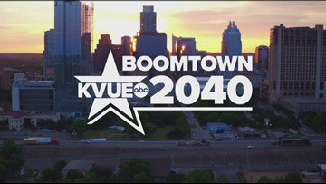 Boomtown 2040: KVUE wants your input as Austin's population rockets